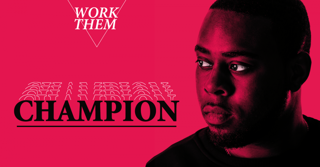 Up Next: Work Them  Champion