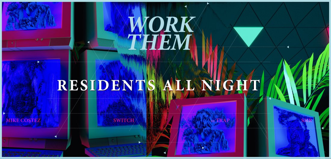 Up Next: Work Them  Residents all night